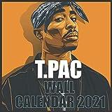 T.PAC Wall calendar 2021: Tupac 2021/2022 wall calendar 16 Months 8.5x8.5 Glossy