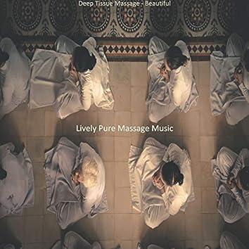 Deep Tissue Massage - Beautiful
