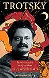Trotski - Le révolutionnaire sans frontières