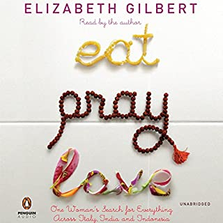 Eat, Pray, Love     One Woman's Search for Everything Across Italy, India, and Indonesia              Written by:                                                                                                                                 Elizabeth Gilbert                               Narrated by:                                                                                                                                 Elizabeth Gilbert                      Length: 12 hrs and 49 mins     11 ratings     Overall 5.0