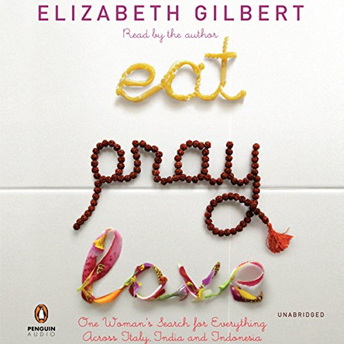 Eat, Pray, Love     One Woman's Search for Everything Across Italy, India, and Indonesia              By:                                                                                                                                 Elizabeth Gilbert                               Narrated by:                                                                                                                                 Elizabeth Gilbert                      Length: 12 hrs and 49 mins     10,898 ratings     Overall 4.4
