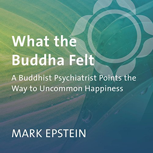 What the Buddha Felt audiobook cover art