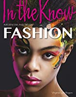 Fashion (In the Know: Influencers and Trends)