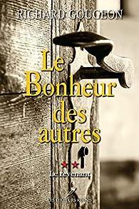 Le Bonheur des autres, tome 2 : Le Revenant par Richard Gougeon