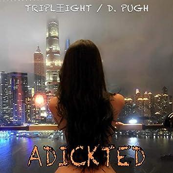 Adickted (feat. D. Pugh)