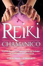 Reiki Chamanico: Nuevas Formas Enriquecedoras De Trabajar Con La Energ??a Vital Universal (Spanish Edition) by Robert Levy...