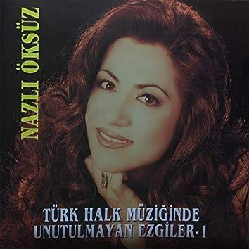 Türk Halk Müziğinde Unutulmaz Ezgiler (Vol.1)