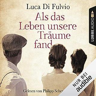 Als das Leben unsere Träume fand                   Autor:                                                                                                                                 Luca Di Fulvio                               Sprecher:                                                                                                                                 Philipp Schepmann                      Spieldauer: 21 Std. und 55 Min.     604 Bewertungen     Gesamt 4,5