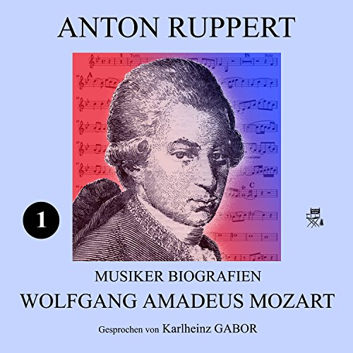 Wolfgang Amadeus Mozart     Musiker-Biografien 1              By:                                                                                                                                 Anton Ruppert                               Narrated by:                                                                                                                                 Karlheinz Gabor                      Length: 3 hrs and 3 mins     1 rating     Overall 5.0