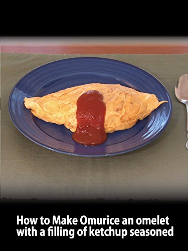 Clip: How to Make Omurice an omelet with a filling of ketchup seasoned