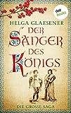 Der Sänger des Königs: Die große Saga: Drei Romane in einem eBook
