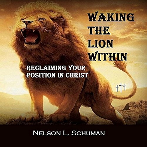 Waking the Lion Within: Reclaiming Your Position in Christ cover art