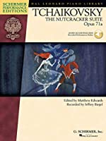 Tchaikovsky - the Nutcracker Suite: Piano Solo Transcription (Schirmer Performance Editions)