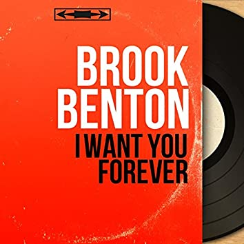 I Want You Forever (Mono Version)