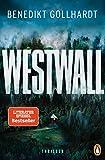 Westwall: Der Thriller unserer Zeit - Benedikt Gollhardt
