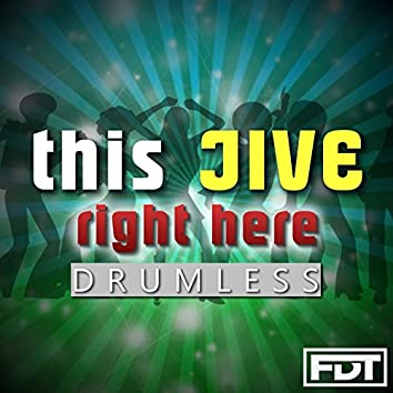 This Jive Right Here Drumless