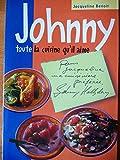 Johnny, toute la cuisine qu'il aime