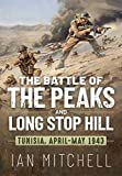 The Battle of the Peaks and Long Stop Hill: Tunisia, April-May 1943