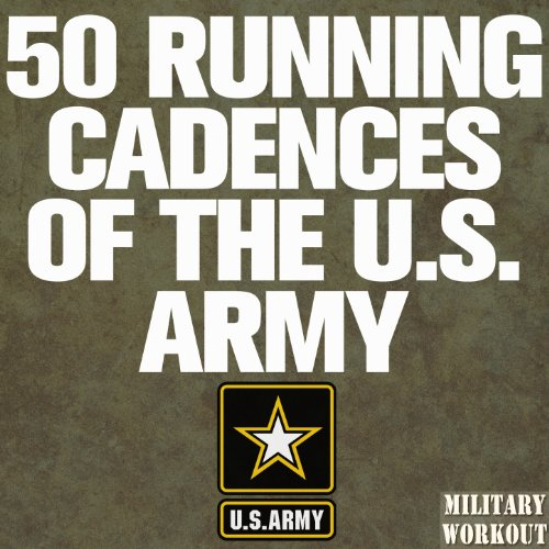 50 Running Cadences of the U.S. Army