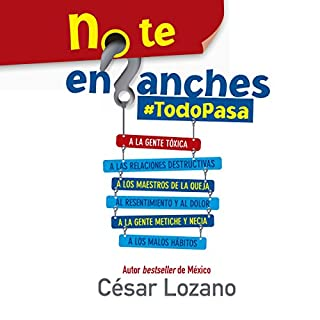 No te enganches [Don't Get Hung Up]     #Todopasa [Everything Passes]              By:                                                                                                                                 César Lozano                               Narrated by:                                                                                                                                 Noé Velázquez                      Length: 7 hrs and 23 mins     162 ratings     Overall 4.8