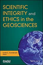 Scientific Integrity and Ethics in the Geosciences (Special Publications Book 73)