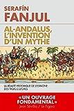 Al Andalous l'invention d'un mythe - La réalité de l'Espagne des trois cultures