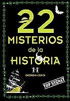 22 misterios de la historia / 22 Mysteries of History