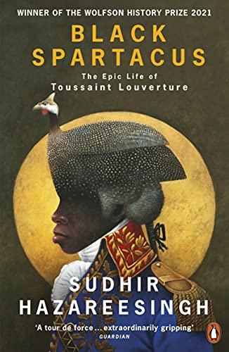 Black Spartacus by Sudhir Hazareesingh
