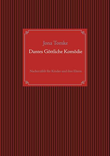 Dantes Göttliche Komödie: Nacherzählt für Kinder und ihre Eltern
