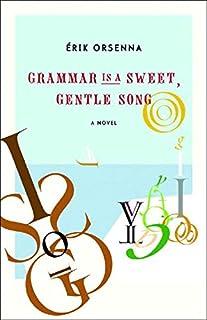 Grammar is A Gentle, Sweet Song