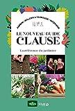 Le nouveau guide Clause : La référence du jardinier