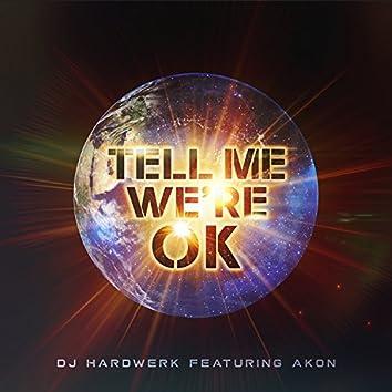 Tell Me We're Ok (feat. Akon) - Single