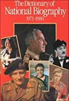 The Dictionary of National Biography, 1971-1980: With an Index Covering the Years 1901-1980 in One Alphabetical Series (DICTIONARY OF NATIONAL BIOGRAPHY SUPPLEMENTS)