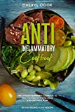 The Anti-Inflammatory Cookbook: The Ultimate Beginner's Cookbook to Heal the Immune System Using a 60- Days Meal Plan. 150 Easy Recipes to Eat Healthy.