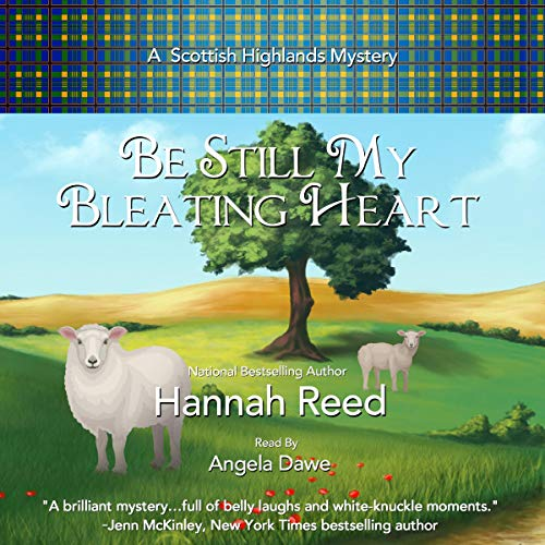 Be Still My Bleating Heart: A Scottish Highland Mystery, Book 4