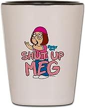 CafePress Family Guy Shut Up Meg Shot Glass, Unique and Funny Shot Glass