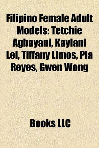 Filipino Female Adult Models: Tetchie Agbayani, Kaylani Lei, Tiffany Limos, Pia Reyes, Gwen Wong