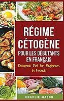 Régime Cétogène Pour Les Débutants En Français/ Ketogenic Diet for Beginners In French