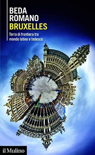 Bruxelles: Terra di frontiera tra mondo latino e tedesco (Intersezioni Vol. 519)