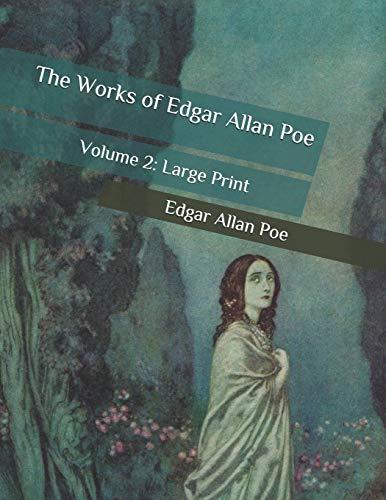 The Works of Edgar Allan Poe: Volume 2: Large Print