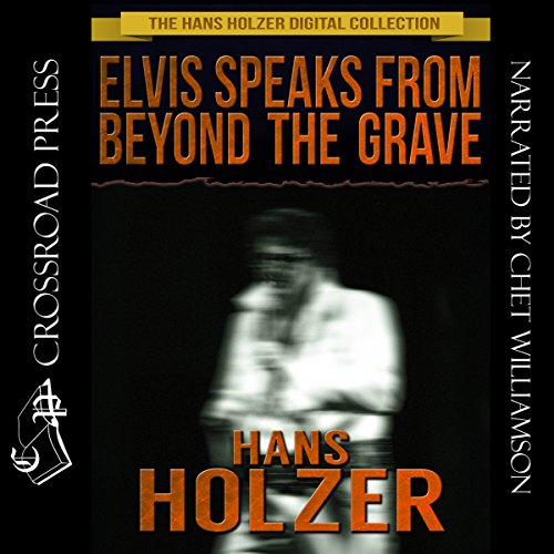 Elvis Speaks from Beyond the Grave: And Other Celebrity Ghost Stories audiobook cover art