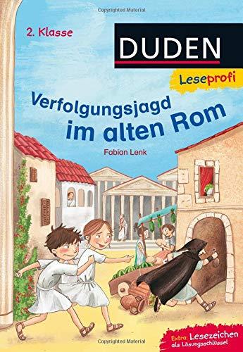 Duden Leseprofi – Verfolgungsjagd im alten Rom, 2. Klasse: Kinderbuch für Erstleser ab 7 Jahren (Lesen lernen 2. Klasse, Band 7)