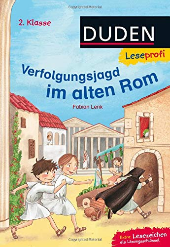 Duden Leseprofi – Verfolgungsjagd im alten Rom, 2. Klasse (DUDEN Leseprofi 2. Klasse)