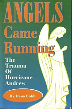 Paperback Angels Came Running : The Trauma of Hurricane Andrew Book