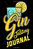 Gin Tasting Journal: Immerse Yourself In The Wonderful World Of Smell And Taste | Track, Log and Rate Different Gin Varieties | Gift for Gin Lovers