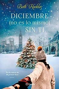 Diciembre(no es lo mismo) sin ti par Beth Reekles