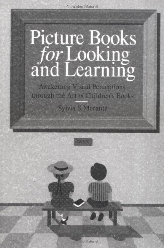 Picture Books for Looking and Learning: Awakening Visual Perceptions through the Art of Children's Books (English Edition)