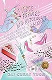 Fierce Femmes and Notorious Liars: A Dangerous Trans Girl's Confabulous Memoir