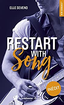 Restart with song (New romance t. 29) par [Elle Seveno]