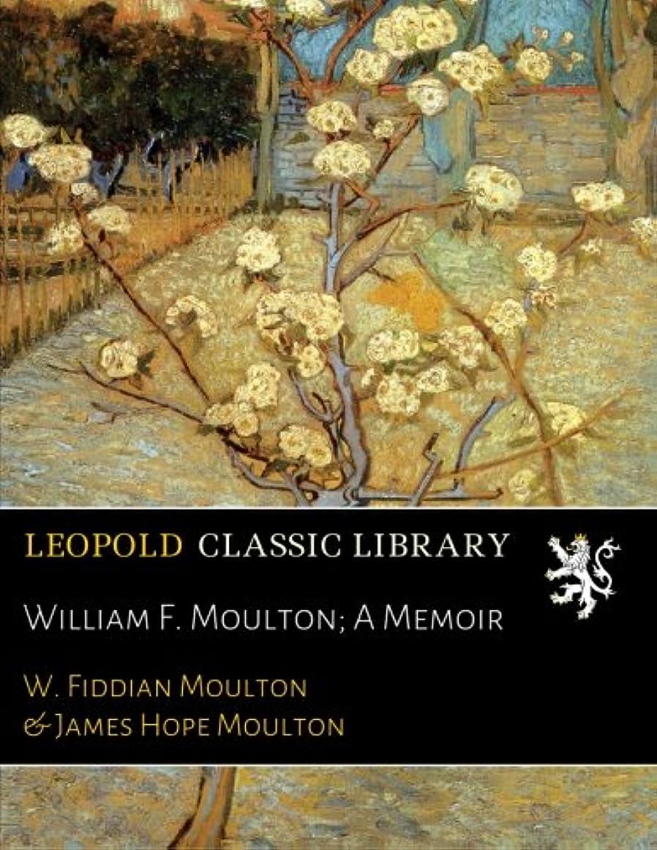 特権シャトル不安定なWilliam F. Moulton; A Memoir